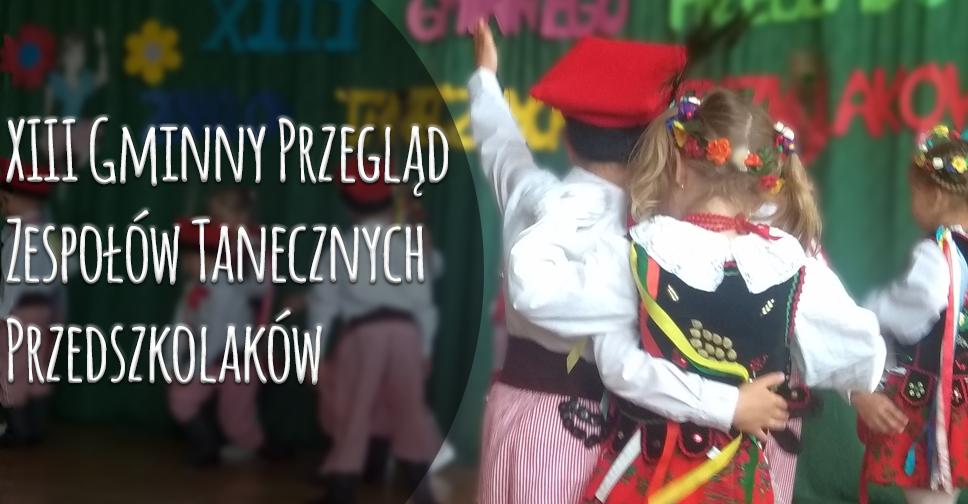 XIII Gminny Przegląd Zespołów Tanecznych Przedszkolaków