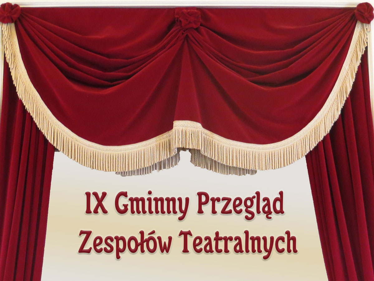 IX Gminny Przegląd Zespołów Teatralnych – wyniki