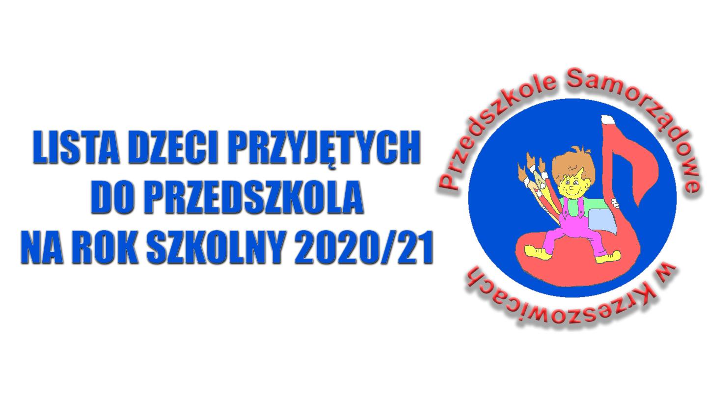 Lista dzieci przyjętych do Przedszkola na rok szkolny 2020-21
