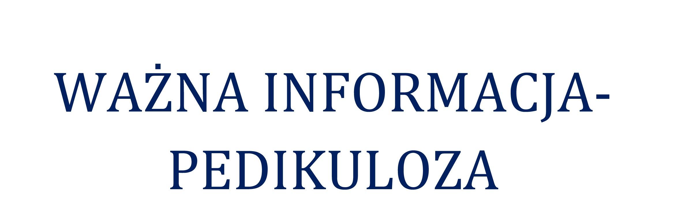 Ważna informacja- PEDIKULOZA